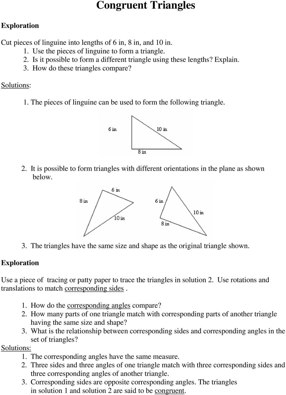 It is possible to form triangles with different orientations in the plane as shown below. Exploration 3. The triangles have the same size and shape as the original triangle shown.