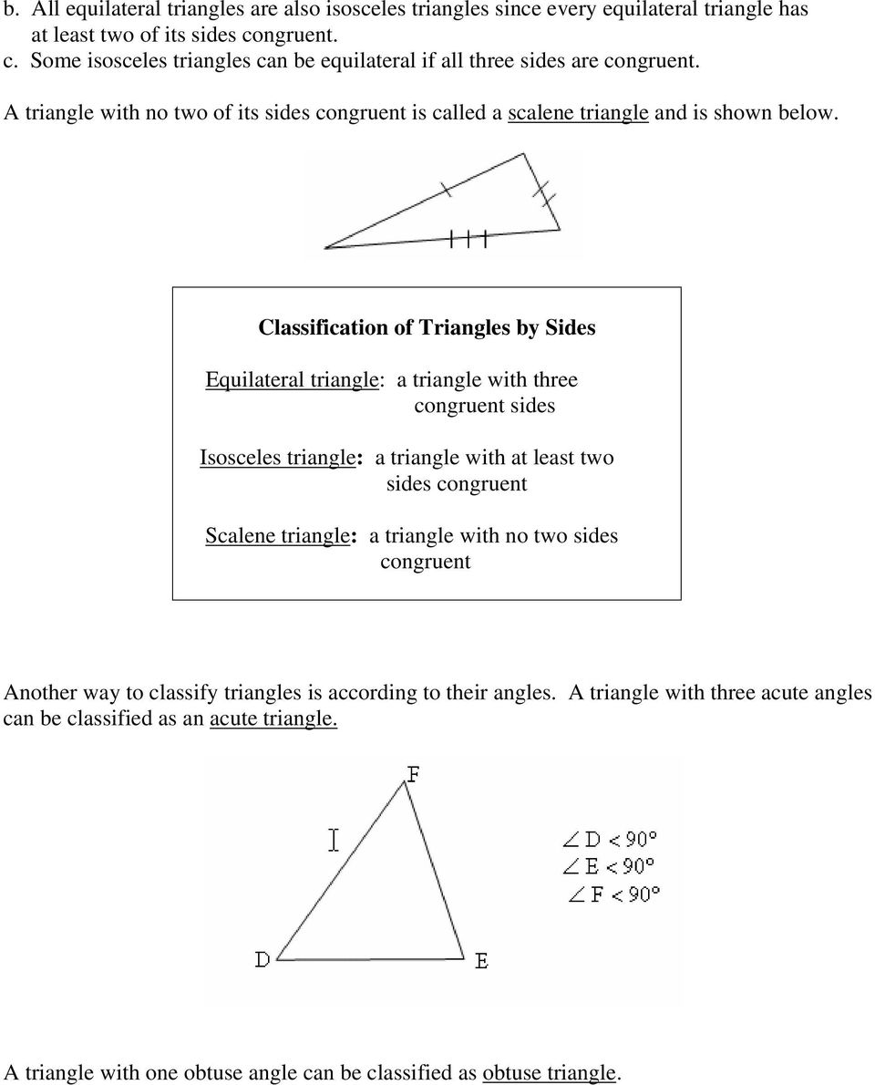 Classification of Triangles by Sides Equilateral triangle: a triangle with three congruent sides Isosceles triangle: a triangle with at least two sides congruent Scalene triangle: a