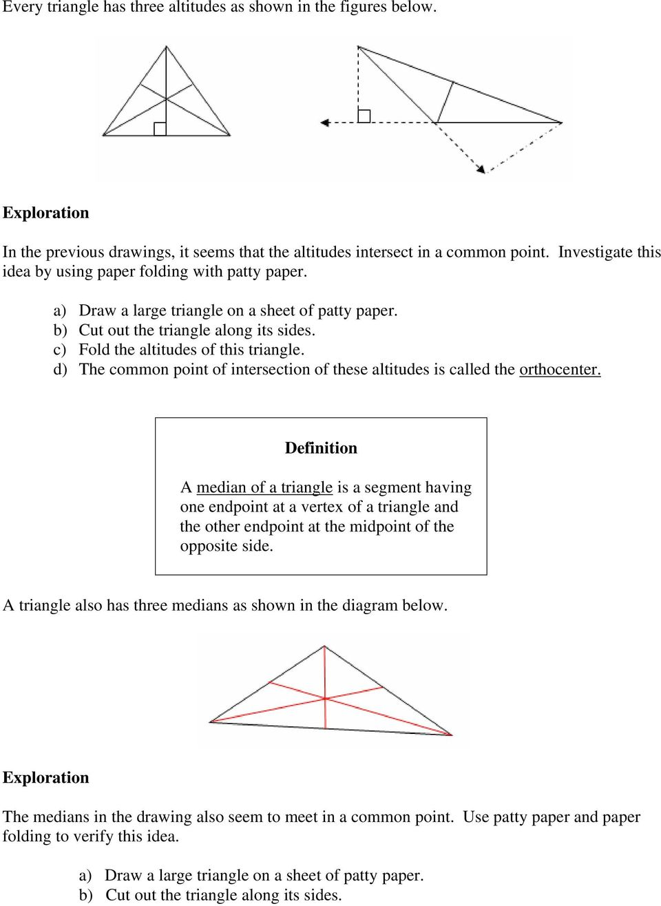 d) The common point of intersection of these altitudes is called the orthocenter.