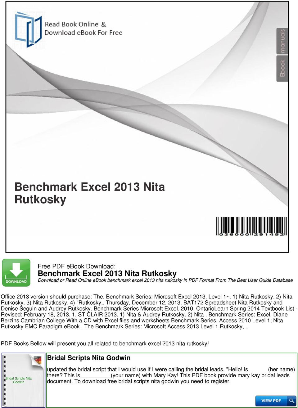 BAT172 Spreadsheet Nita Rutkosky and Denise Seguin and Audrey Rutkosky. Series. 2010. OntarioLearn Spring 2014 Textbook List - Revised: February 18, 2013. 1. ST CLAIR 2013. 1) Nita & Audrey Rutkosky.