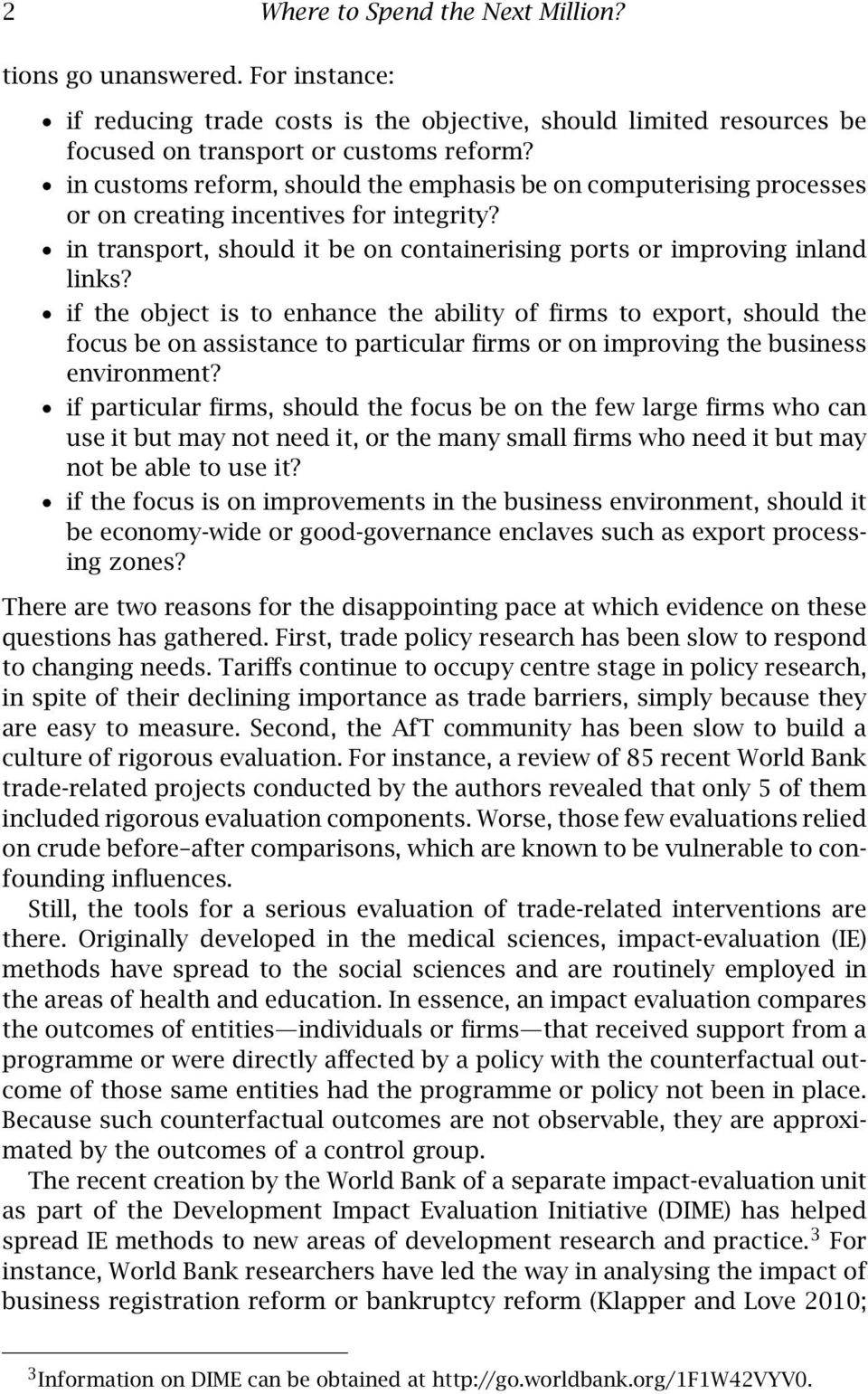 if the object is to enhance the ability of firms to export, should the focus be on assistance to particular firms or on improving the business environment?