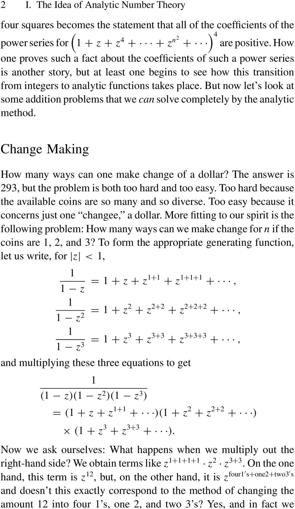 But now let s look at some addition problems that we can solve completely by the analytic method. Change Making How many ways can one make change of a dollar?