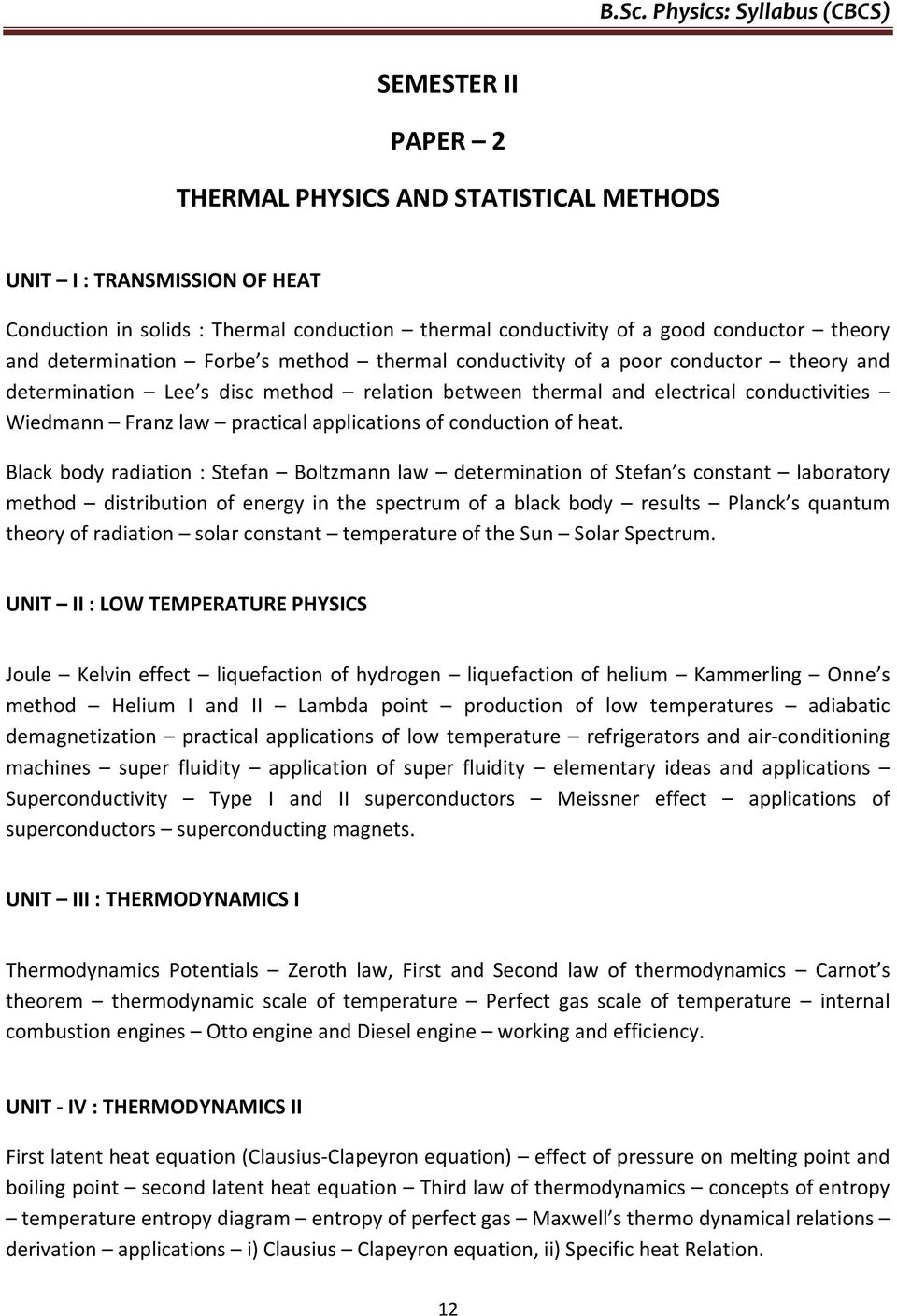 thermal conductivity essay An apparatus for measuring thermal conductivity employs an electrical heater sandwiched between two identical samples of diameter.