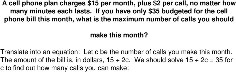 should make this month? Translate into an equation: Let c be the number of calls you make this month.