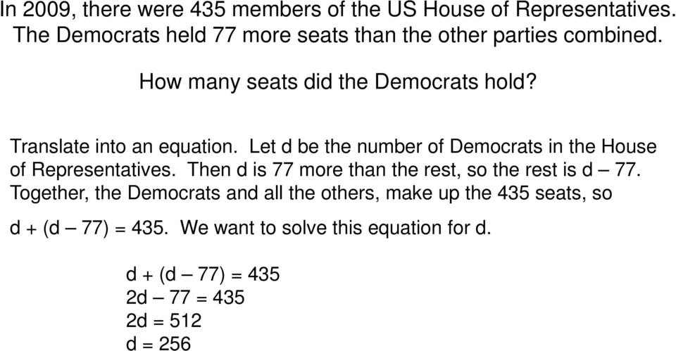 Translate into an equation. Let d be the number of Democrats in the House of Representatives.