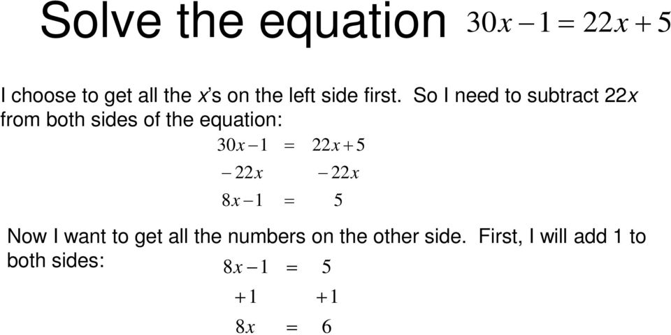 So I need to subtract 22x from both sides of the equation: 30x 1 22x
