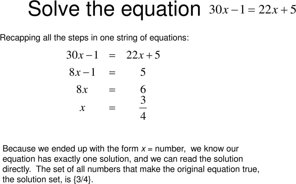 our equation has exactly one solution, and we can read the solution directly.