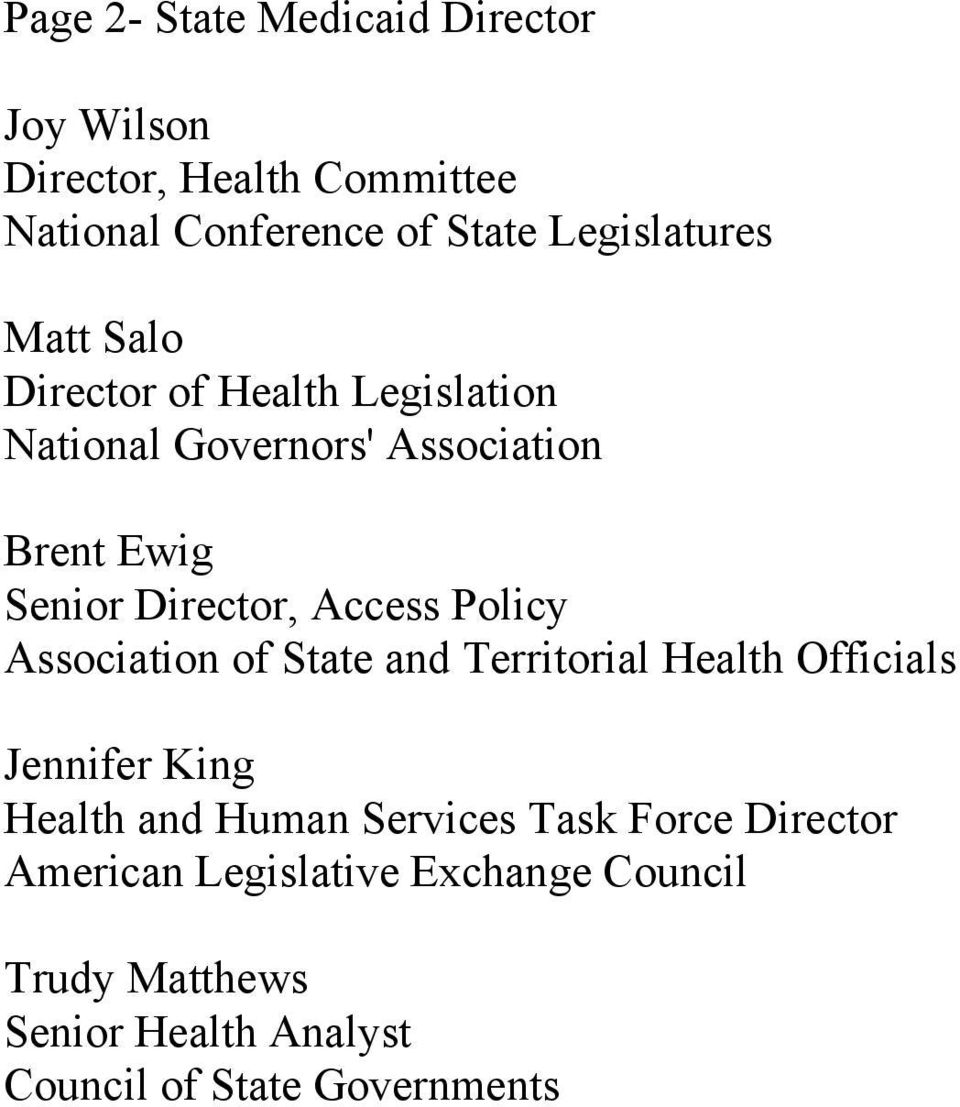 Director, Access Policy Association of State and Territorial Health Officials Jennifer King Health and Human