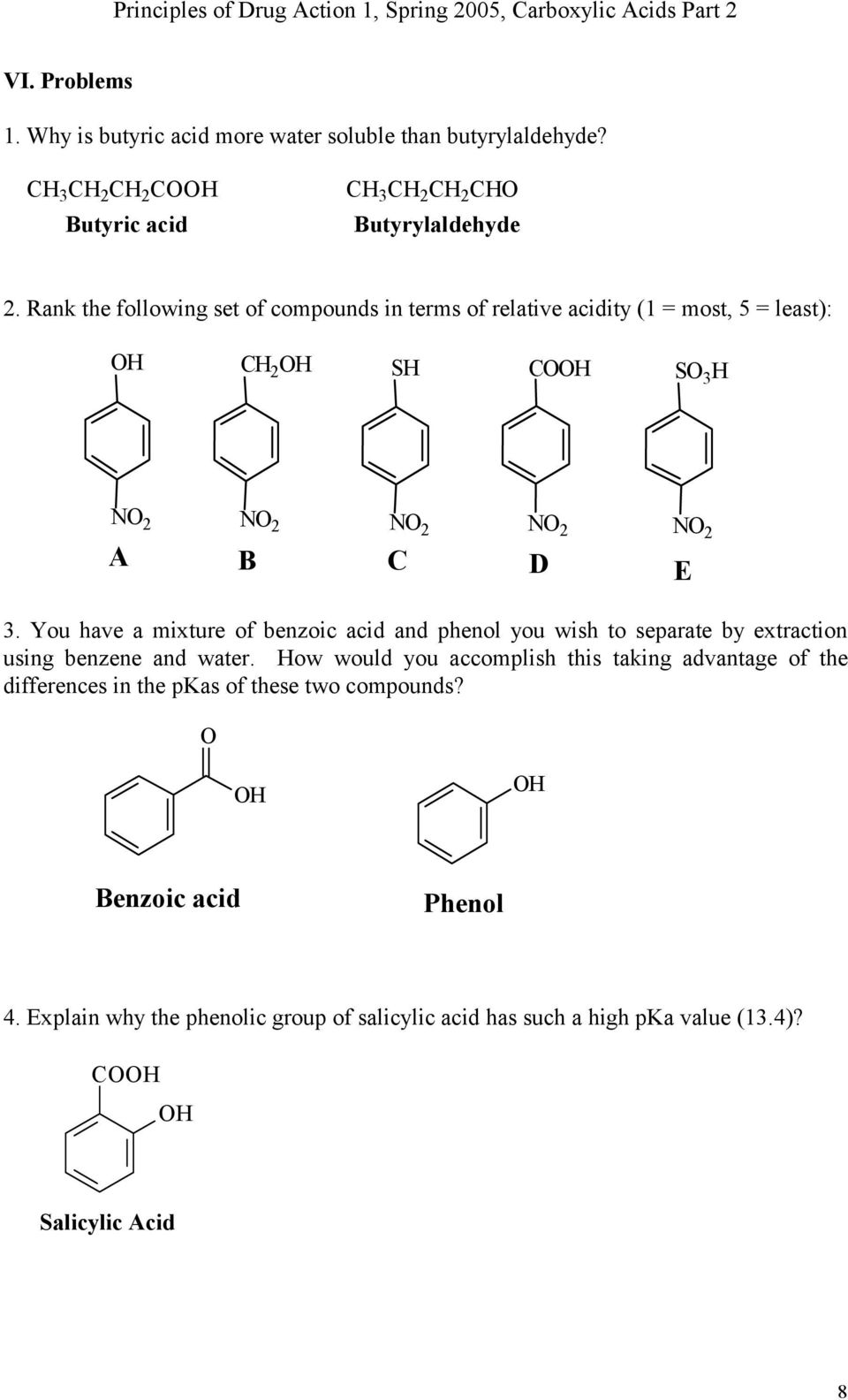 ank the following set of compounds in terms of relative acidity (1 = most, 5 = least): C 2 C 3 2 2 2 2 2 A B C D E 3.