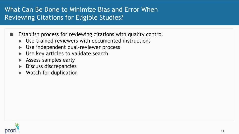 Establish process for reviewing citations with quality control Use trained reviewers
