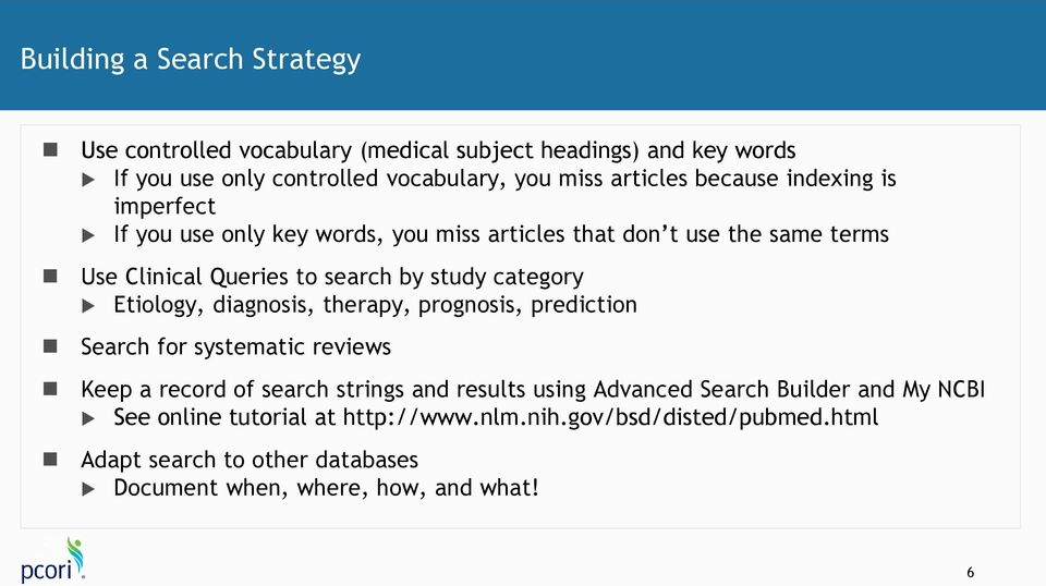 category Etiology, diagnosis, therapy, prognosis, prediction Search for systematic reviews Keep a record of search strings and results using Advanced