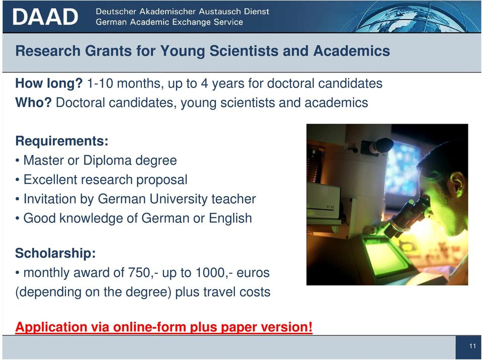 proposal Invitation by German University teacher Good knowledge of German or English Scholarship: monthly award of