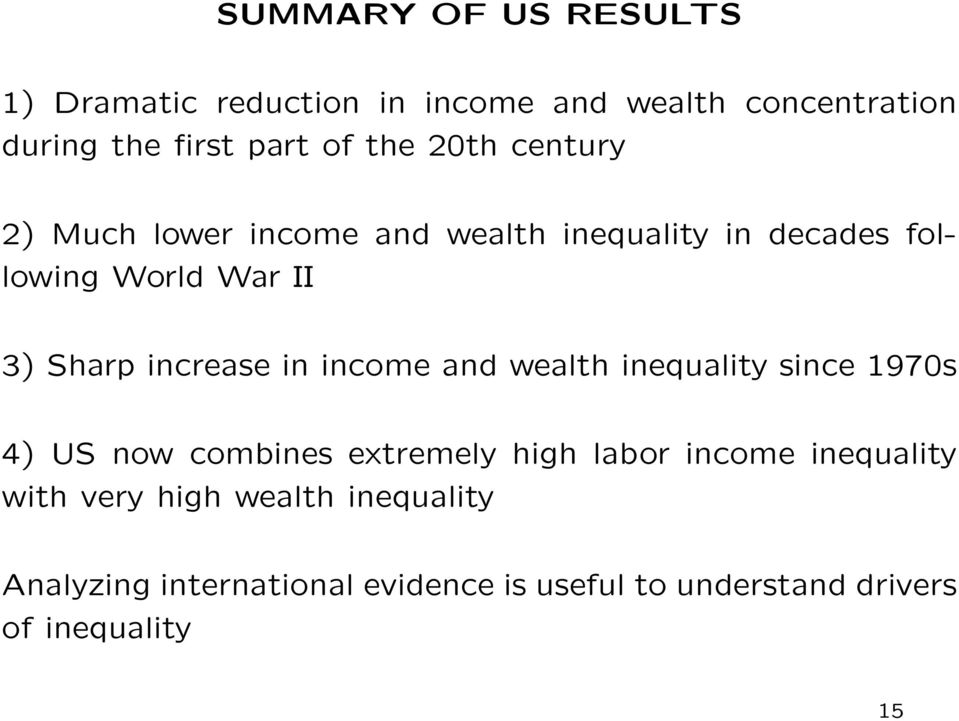 increase in income and wealth inequality since 1970s 4) now combines extremely high labor income
