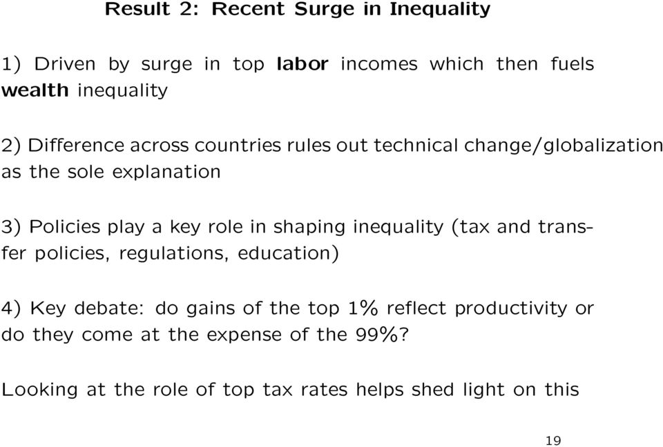 role in shaping inequality (tax and transfer policies, regulations, education) 4) Key debate: do gains of the top 1%