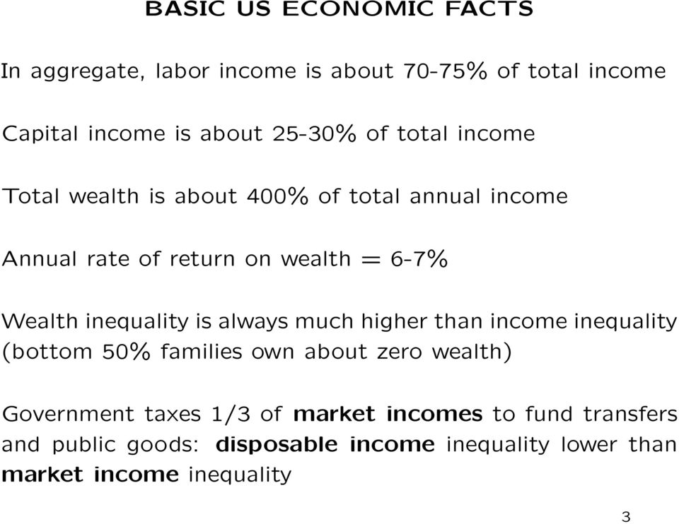 inequality is always much higher than income inequality (bottom 50% families own about zero wealth) Government
