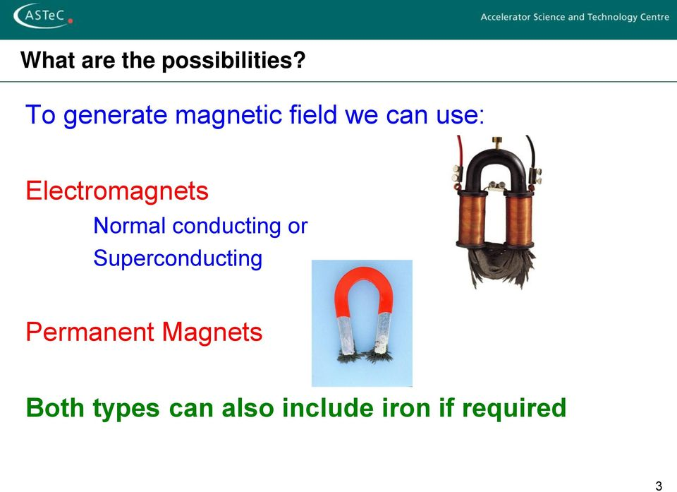 Electromagnets Normal conducting or