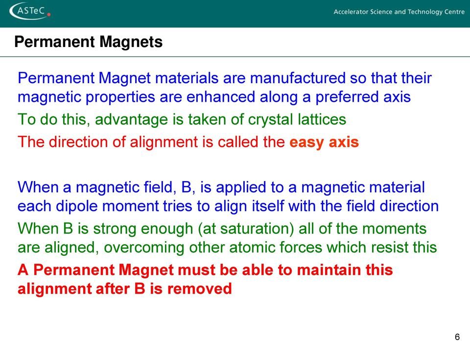 magnetic material each dipole moment tries to align itself with the field direction When B is strong enough (at saturation) all of the