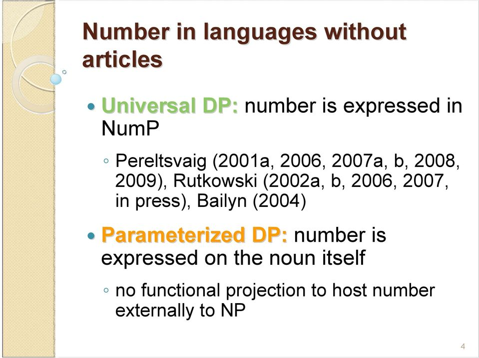 2006, 2007, in press), Bailyn (2004) Parameterized DP: number is expressed
