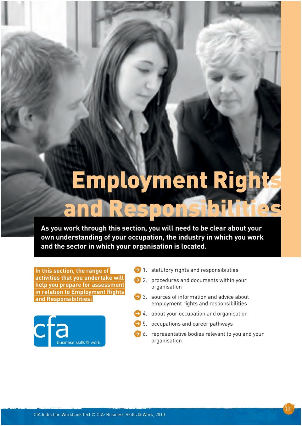 In this section, the range of activities that you undertake will help you prepare for assessment in relation to Employment Rights and Responsibilities: 1.