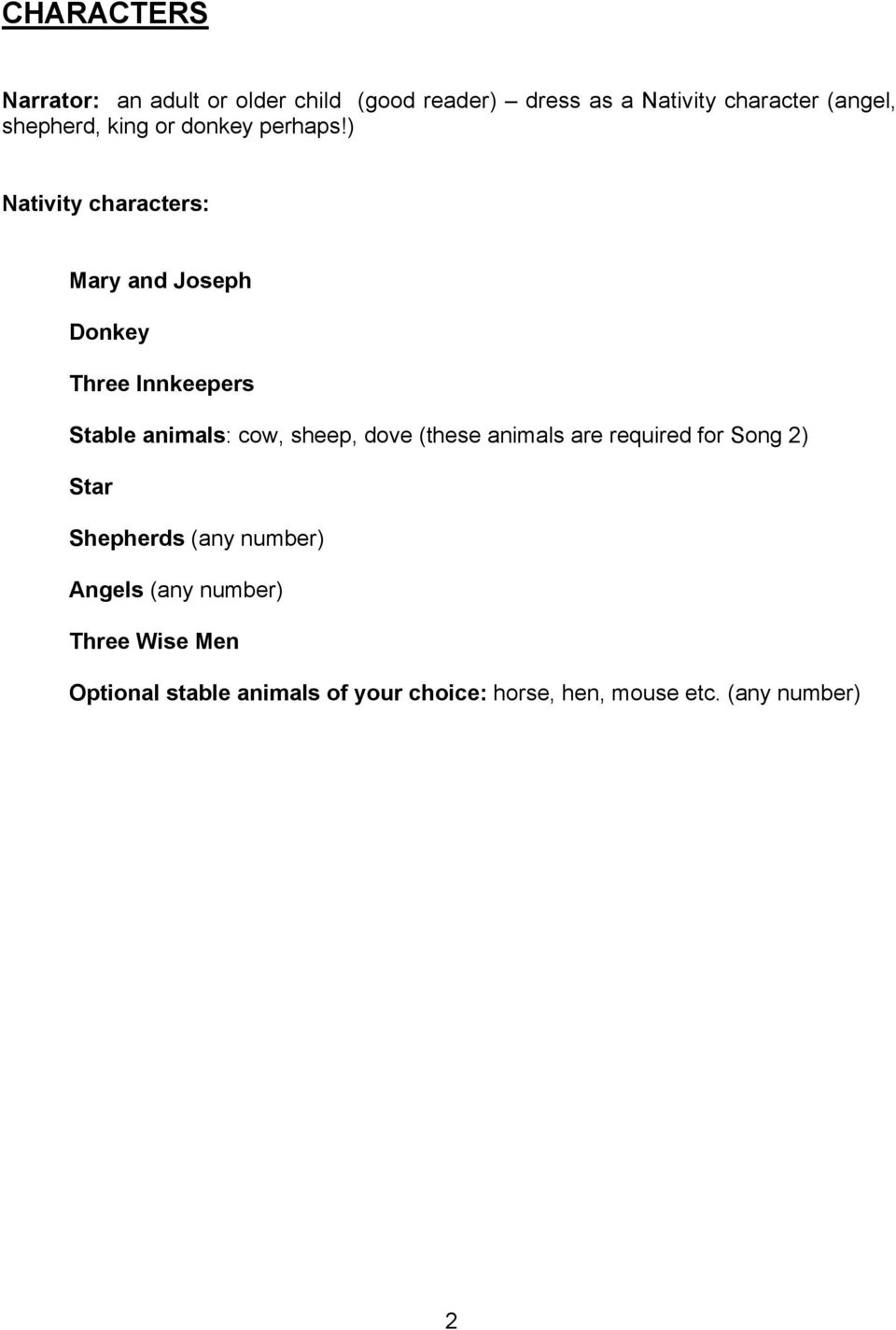 ) Nativity characters: Mary and Joseph Donkey Three Innkeepers Stable animals: cow, sheep, dove