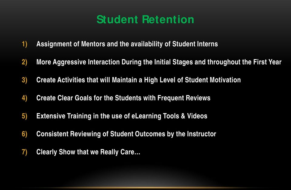 Student Motivation 4) Create Clear Goals for the Students with Frequent Reviews 5) Extensive Training in the use of