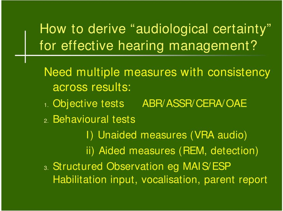 Objective tests ABR/ASSR/CERA/OAE 2.