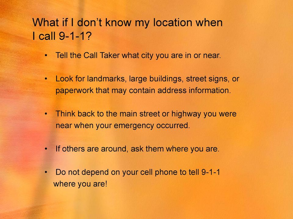Look for landmarks, large buildings, street signs, or paperwork that may contain address