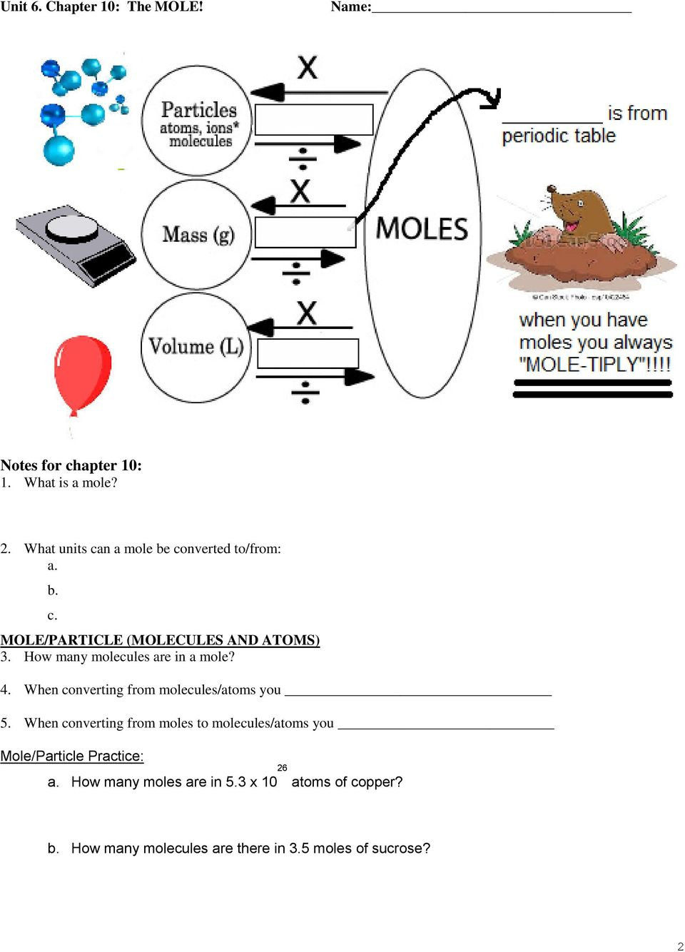 When converting from moles to molecules/atoms you Mole/Particle Practice: a. How many moles are in 5.