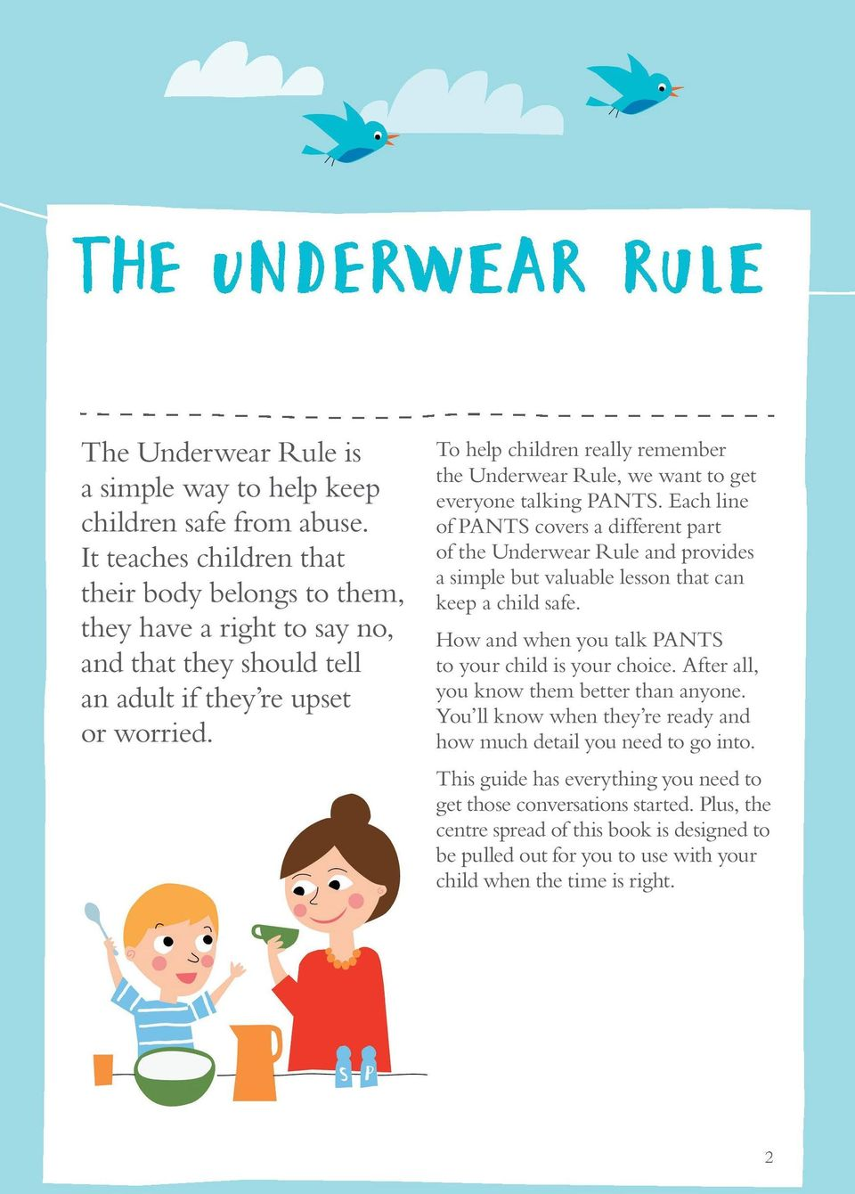 To help children really remember the Underwear Rule, we want to get everyone talking PANTS.