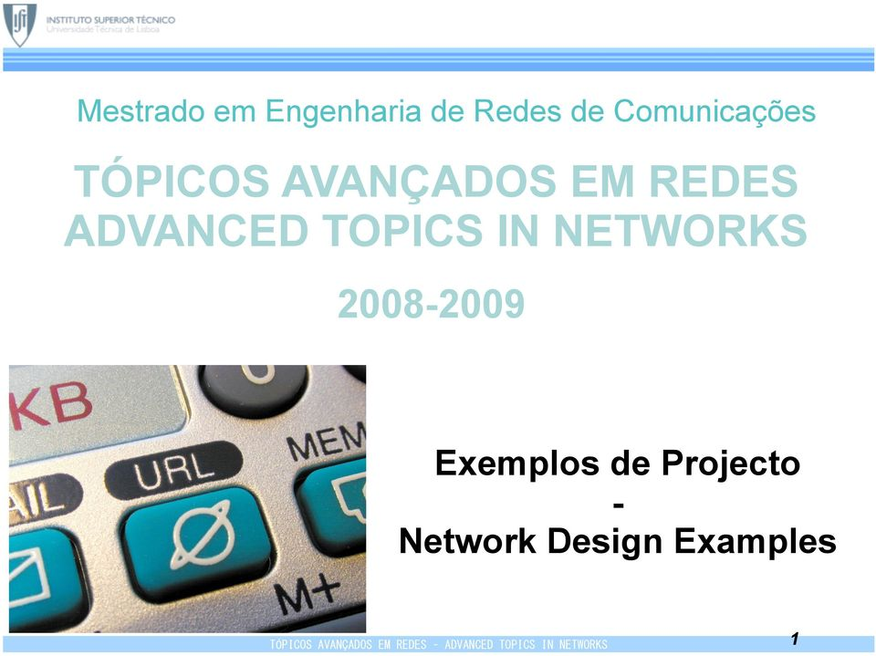 ADVANCED TOPICS IN NETWORKS 2008-2009