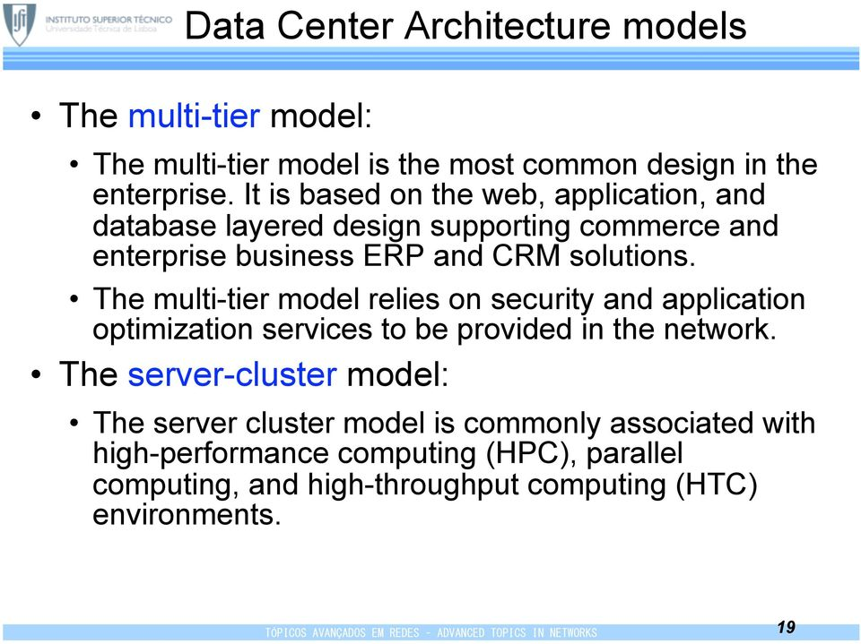 The multi-tier model relies on security and application optimization services to be provided in the network.