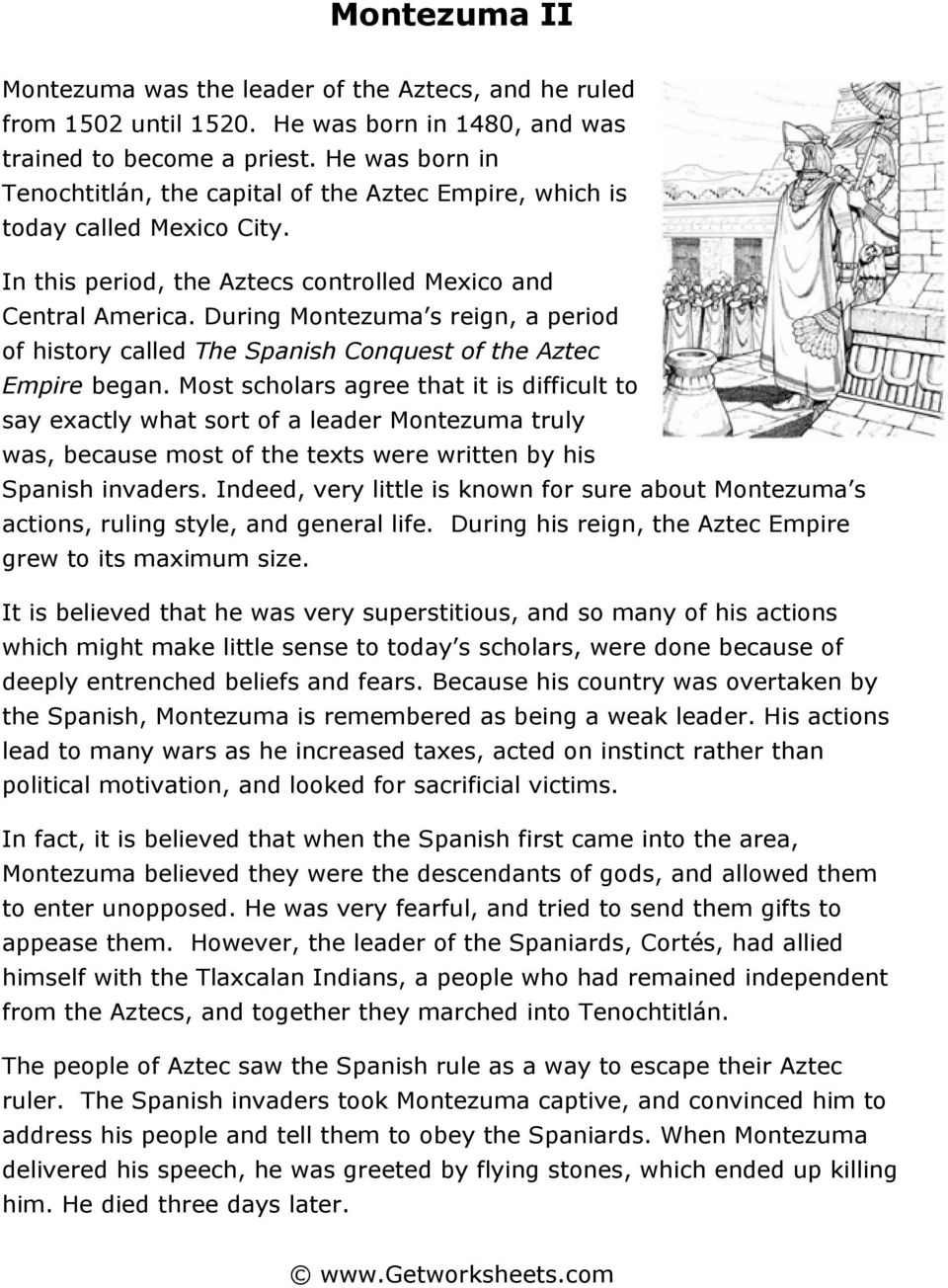 During Montezuma s reign, a period of history called The Spanish Conquest of the Aztec Empire began.