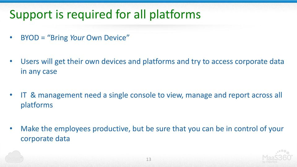 management need a single console to view, manage and report across all platforms