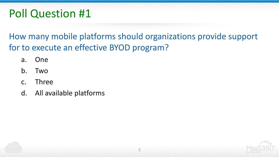 execute an effective BYOD program? a. One b.