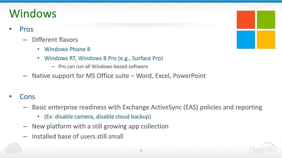 PowerPoint Cons Basic enterprise readiness with Exchange ActiveSync (EAS) policies and reporting (Ex: