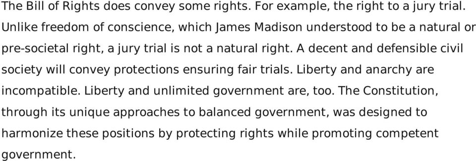 A decent and defensible civil society will convey protections ensuring fair trials. Liberty and anarchy are incompatible.