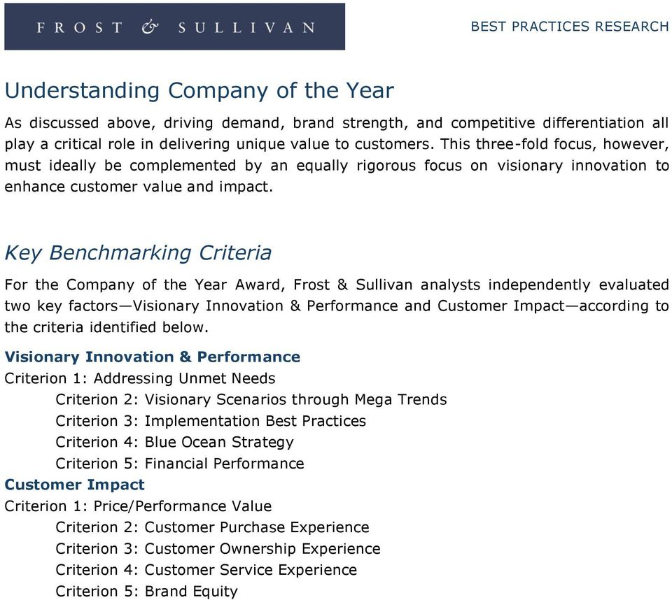 Key Benchmarking Criteria For the Company of the Year Award, Frost & Sullivan analysts independently evaluated two key factors Visionary Innovation & Performance and Customer Impact according to the