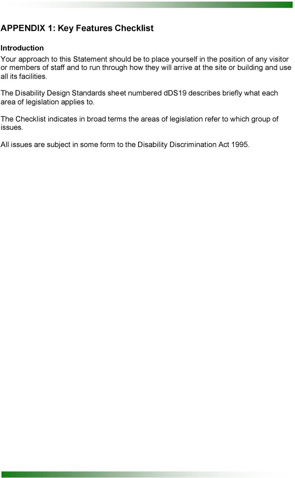 The Disability Design Standards sheet numbered dds19 describes briefly what each area of legislation applies to.