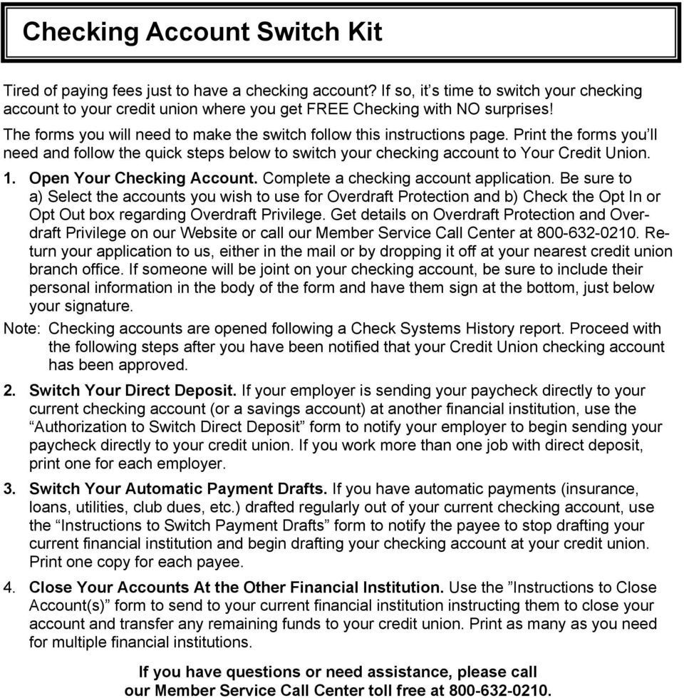 Open Your Checking Account. Complete a checking account application.