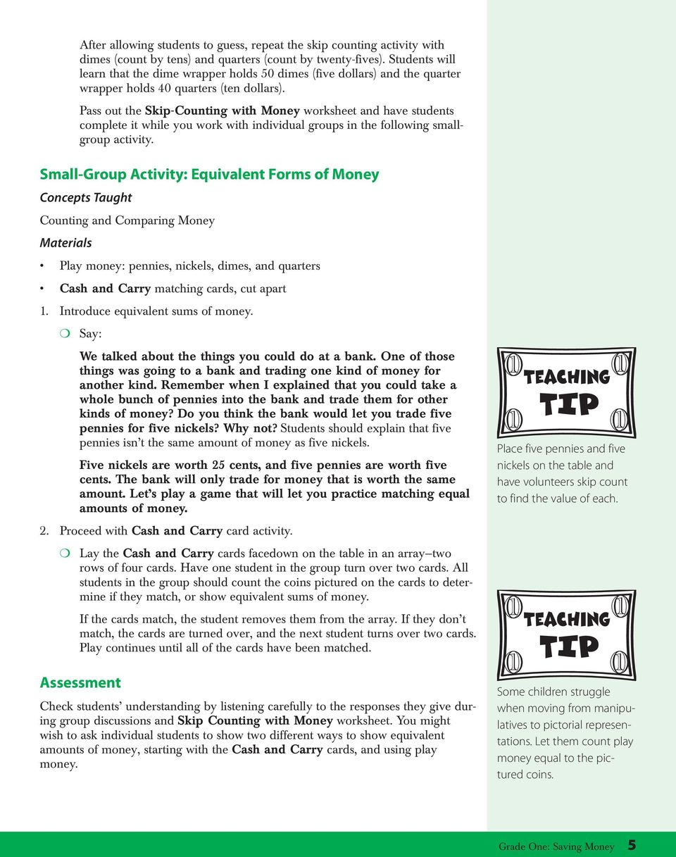 Pass out the Skip-Counting with Money worksheet and have students complete it while you work with individual groups in the following smallgroup activity.