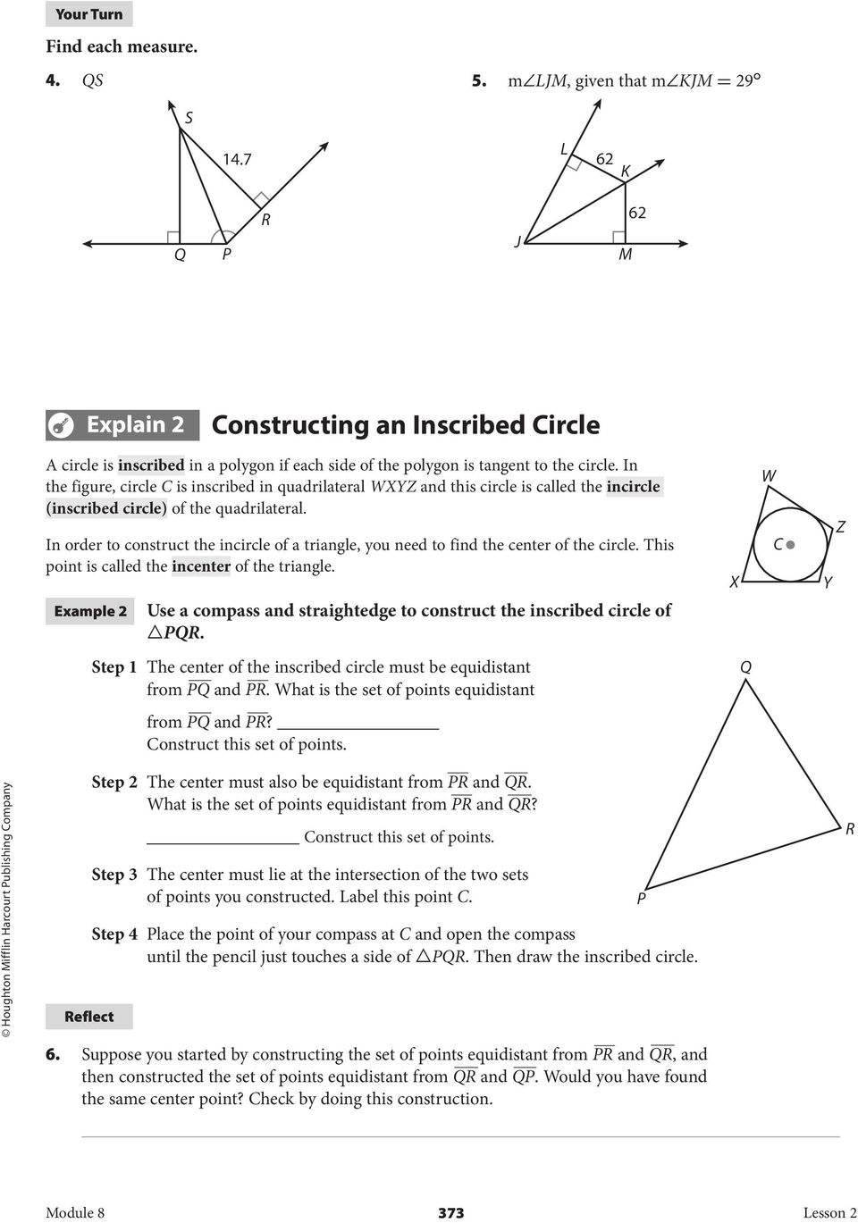 In order to construct the incircle of a triangle, you need to find the center of the circle. This point is called the incenter of the triangle.