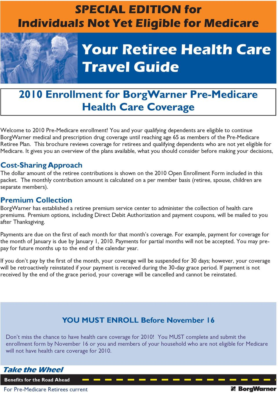 This brochure reviews coverage for retirees and qualifying dependents who are not yet eligible for Medicare.