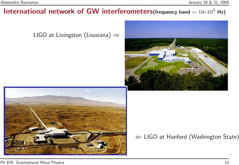 LIGO at Livingston (Lousiana) LIGO at