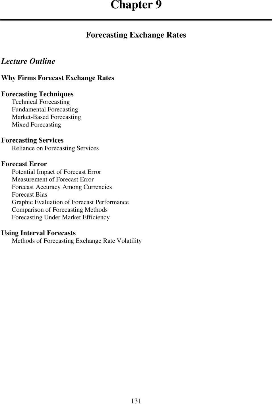 Potential Impact of Forecast Error Measurement of Forecast Error Forecast Accuracy Among Currencies Forecast Bias Graphic Evaluation of