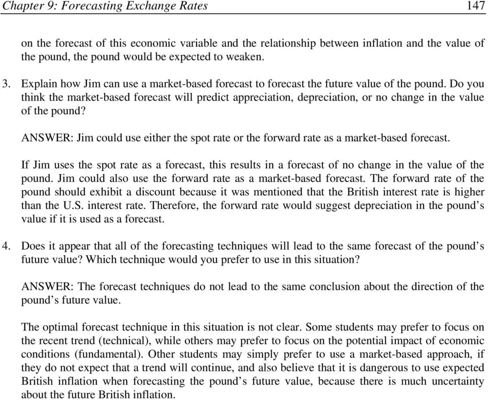 Do you think the market-based forecast will predict appreciation, depreciation, or no change in the value of the pound?