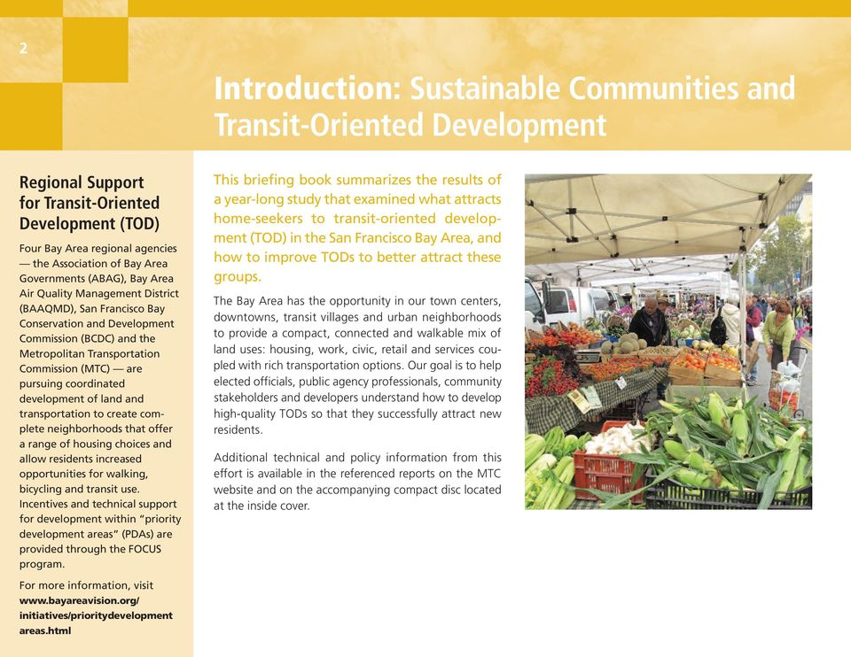 pursuing coordinated development of land and transportation to create com - plete neighborhoods that offer a range of housing choices and allow residents increased opportunities for walking,