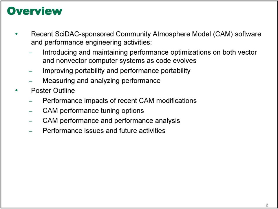Improving portability and performance portability Measuring and analyzing performance Poster Outline Performance impacts of