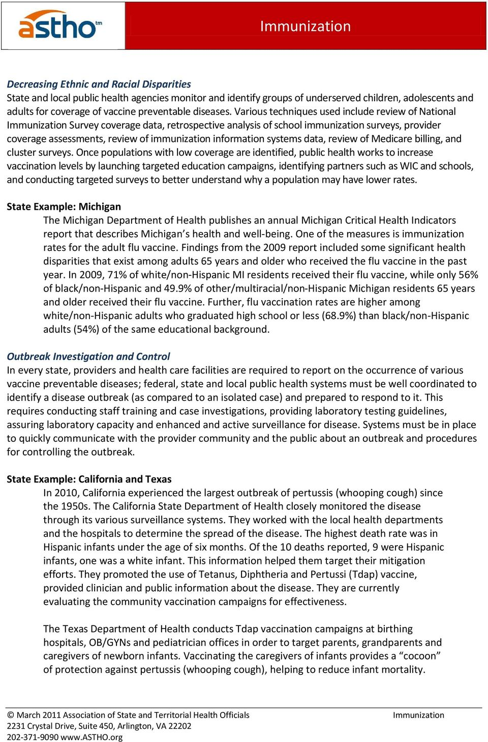 Various techniques used include review of National Immunization Survey coverage data, retrospective analysis of school immunization surveys, provider coverage assessments, review of immunization