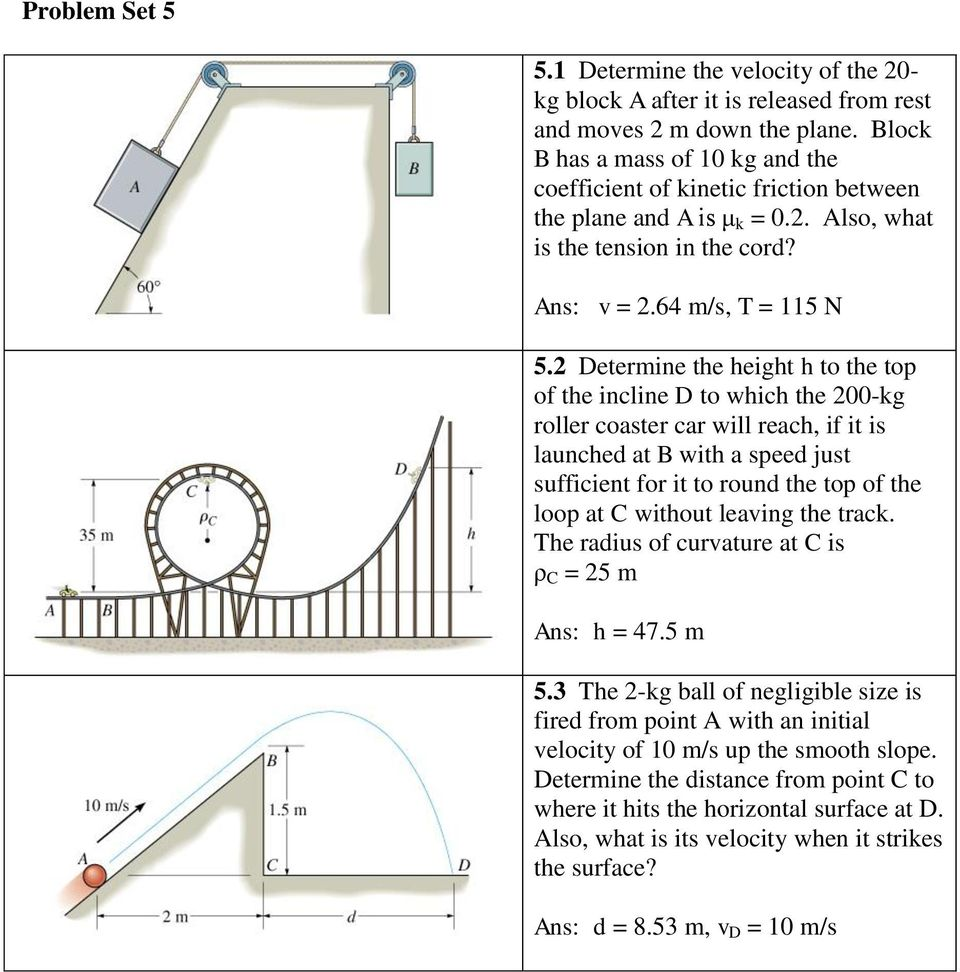 2 Determine the height h to the top of the incline D to which the 200-kg roller coaster car will reach, if it is launched at B with a speed just sufficient for it to round the top of the loop at C