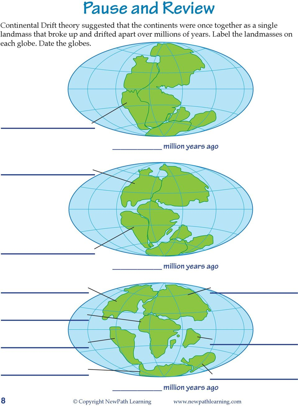 Label the landmasses on each globe. Date the globes.